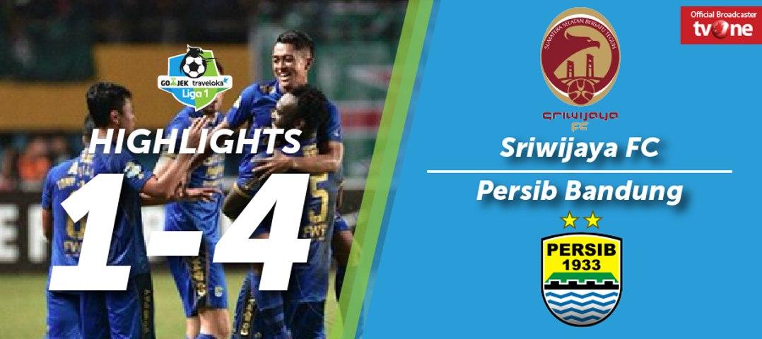 Highlight Liga 1 - Sriwijaya FC vs Persib Bandung (1-4)