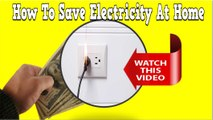 How To Save Electricity At Home, Save Energy Save Environment, How To Save Energy At Home, Energy