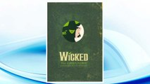 Download PDF Wicked: The Grimmerie, a Behind-the-Scenes Look at the Hit Broadway Musical FREE