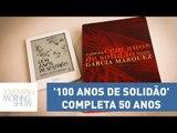 O livro '100 anos de solidão' completa 50 anos | Morning Show