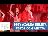 Iggy Azalea deleta fotos com Anitta no Instagram | Morning Show