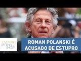 O diretor de cinema Roman Polanski foi acusado de estupro por uma suposta nova vítima