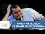 Morreu, ontem, em Brasília, aos 58 anos, o ex-senador boliviano Roger Pinto Molina | Morning Show