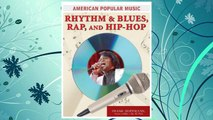 Download PDF Rhythm and Blues, Rap, and Hip-Hop (American Popular Music) FREE