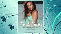 Download PDF Beach Bunnies: Hot Sexy Swimsuit Girls Models Pictures FREE