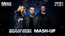 W&W VS. Julia Michaels - Bigfoot Issues (Mash-Up Mixed By DJ Steef)