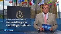 SCHWERPUNKT: EuGH weist Klage gegen Umverteilung von Flüchtlingen ab   Tagesschau24