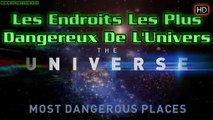 Les Endroits Les Plus Dangereux De L'Univers S01E12 - L'Univers Et Ses Mystères -