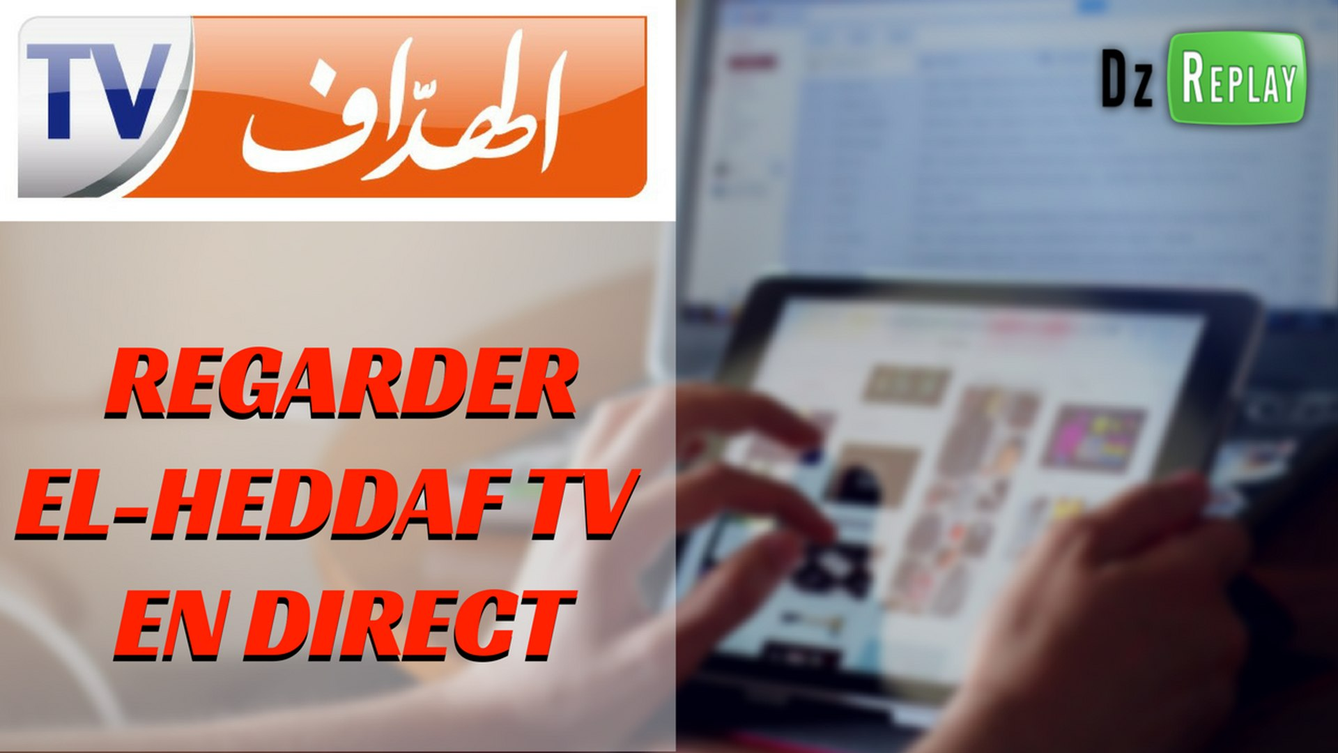 Comment regarder El-Heddaf TV en direct