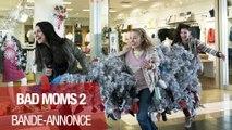 BAD MOMS 2 - Bande-Annonce- VOST