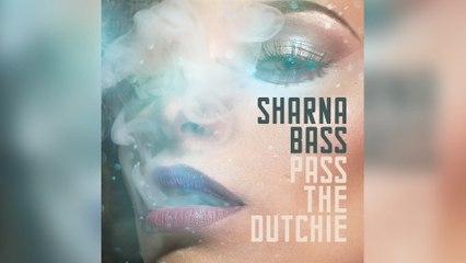 Sharna Bass - Pass The Dutchie