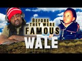 WALE - Before They Were Famous - RAPPER