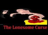 The Lonesome Curse- Directors Cut