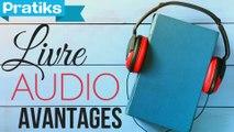 Quels sont les avantages du livre audio ?