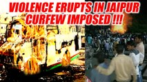 Jaipur violence: Curfew imposed in four areas as mob turns violent   Oneindia News