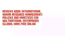 Reviews Book International Human Resource Management: Policies and Practices for Multinational Enterprises (Global HRM) Free Online