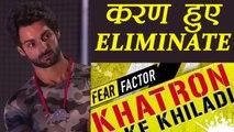 Khatron Ke Khiladi 8: Karan Wahi gets ELIMINATED from the show   FilmiBeat