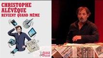 Humoriste engagé / Christophe Alévêque revient quand même