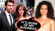 Kangana Ranaut REACTS On Sussane Khan's Support For Hrithik Roshan