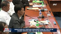 Identities of certain personalities in the P6.4-B shabu smuggling yet to be determined