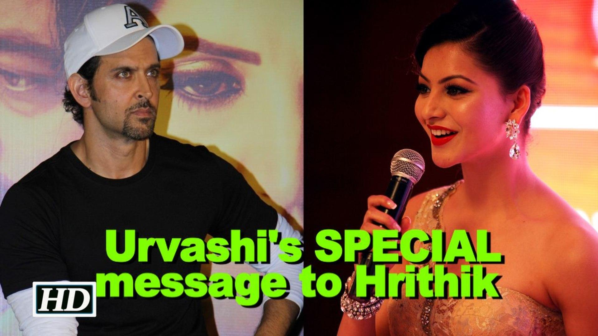 Urvashi Rautelas's SPECIAL message to Hrithik Roshan