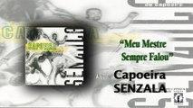 Mestre Peixinho & Grupo de Capoeira Senzala - Meu Mestre Sempre Falou