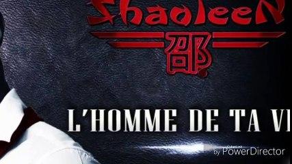 SHAOLEEN L'HOMME DE TA VIE