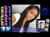What Do You Love Remix140 - Bernard Vereecke ft Joanne Milton (Video sound HD)