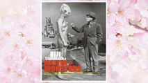 Eiji Tsuburaya: Master of Monsters: Defending the Earth with Ultraman, Godzilla, and Friends in the Golden Age of Japanese Science Fiction Film FREE Download PDF