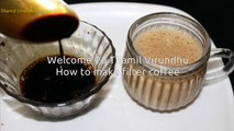 How to make filter coffee in Tamil / Thick decoction making tips in Tamil