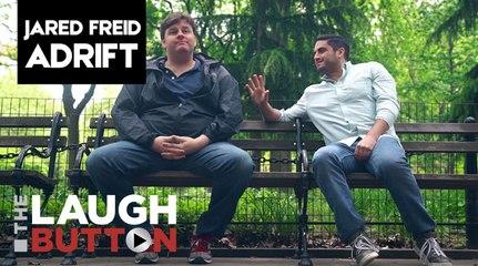 "Jared Freid Adrift Ep #4 ""I Go With Harassment"""