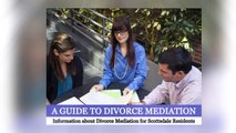 A Guide to Divorce Mediation: Information about Divorce Mediation for Scottsdale Residents