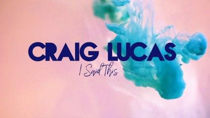 Craig Lucas - I Said This