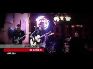 Joan Sordé - Me gustas tú - Alfa Bar (Barcelona)