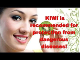 KIWI is recommended for protection from dangerous diseases!!!