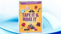 Download PDF Tape It & Make It: 101 Duct Tape Activities (Tape It and...Duct Tape Series) FREE