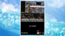 Download PDF Digital Storytelling: Capturing Lives, Creating Community (Digital Imaging and Computer Vision) FREE