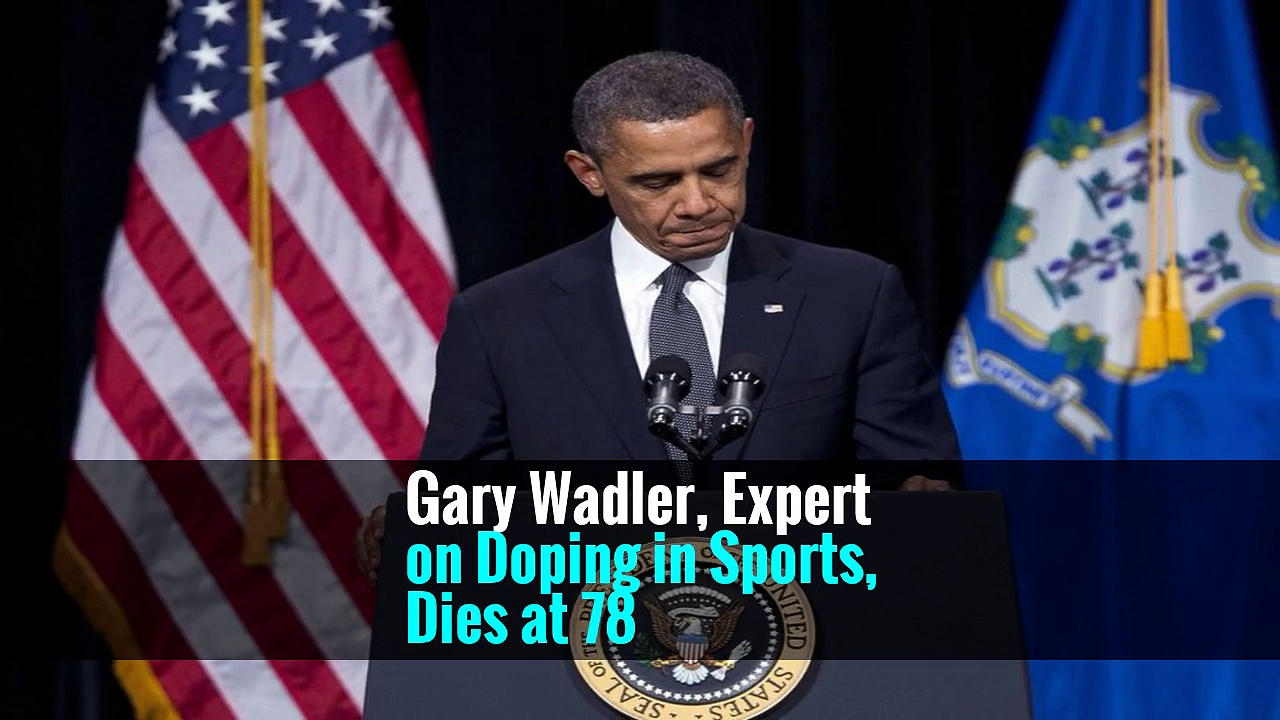 Gary Wadler, Expert on Doping in Sports, Dies at 78