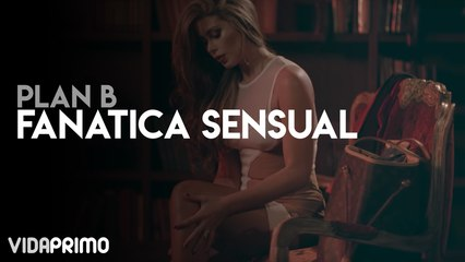Plan B - Fanatica Sensual