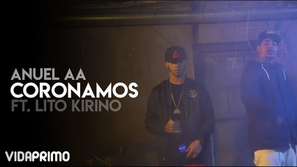 Anuel aa - Coronamos ft Lito Kirino