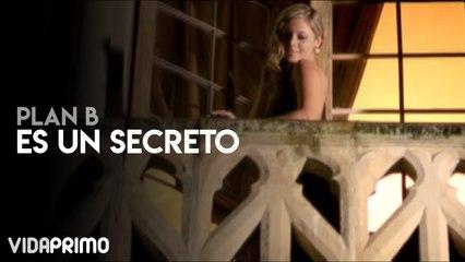 Plan b - Es Un Secreto