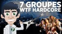 7 groupes de musique complètement WTF - HARDCORES
