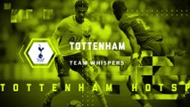 Team Whispers: Tottenham (14.09.2017) | FWTV