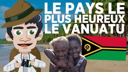 Le pays le plus HEUREUX du monde !? Le VANUATU