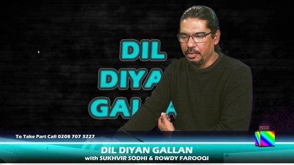 DIL DIYAN GALLAN | Live with ROWDY FAROOQI Episode 11