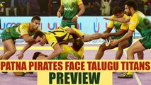 PKL 2017: Patna Pirates lock horns with Telugu Titans, Preview | Oneindia News