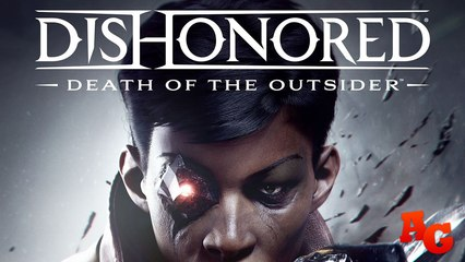 Dishonored: Death of the Outsider  ~ Assassino Sobrenatural [Trailer de lançamento]