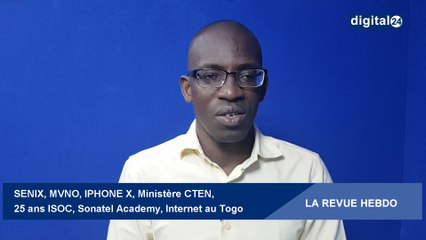 LA REVUE HEBDO : SENIX, MVNO, IPHONE X, MCTEN,  25 ans ISOC, Sonatel Academy, Internet au Togo