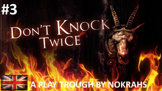 """DON'T KNOCK TWICE"" ""PC"" - ""Play Trough"" (3)"