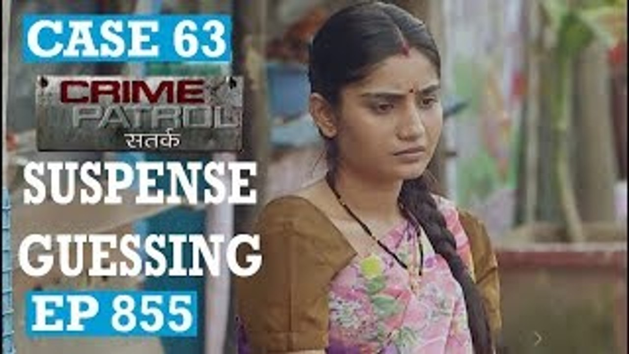 Crime Patrol Ep 855 Case 63 17th September 2017 Suspense Guessing